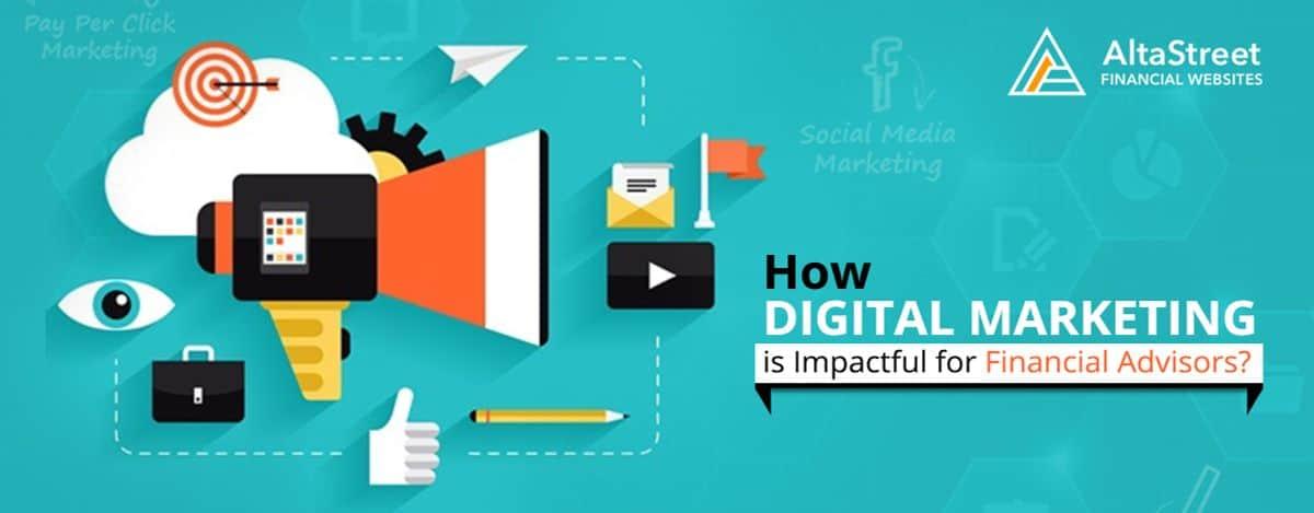 How Digital Marketing is Impactful for Financial Advisors
